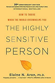Book Cover: The Highly Sensitive Person: How to Thrive When the World Overwhelms You