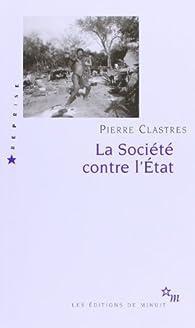 La Société contre l'Etat : Recherches d'anthropologie politique par Pierre Clastres