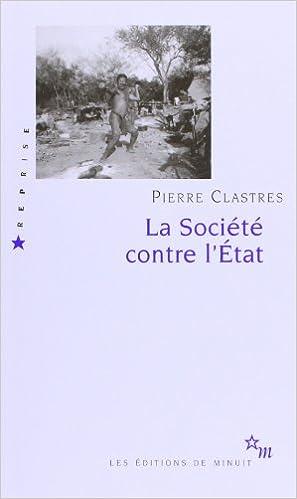 Pierre Clastres - La Société contre l'État