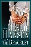 The Bracelet, Jennie L. Hansen, 1591569117