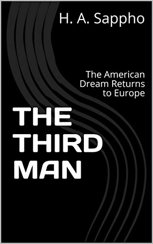 THE THIRD MAN: The American Dream Returns to Europe