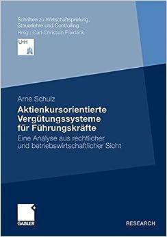 Book Aktienkursorientierte Vergütungssysteme für Führungskräfte: Eine Analyse aus Rechtlicher und Betriebswirtschaftlicher Sicht (Schriften zu Wirtschaftsprüfung, Steuerlehre und Controlling)
