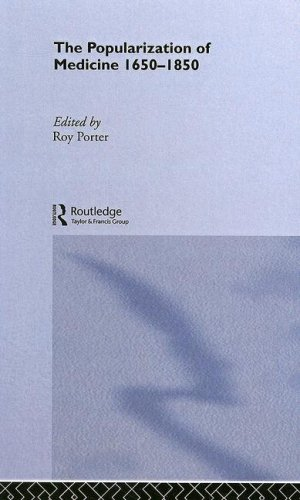 The Popularization of Medicine (Wellcome Institute Series in the History of Medicine)