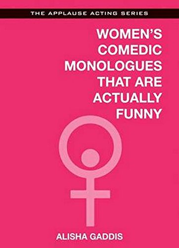 Womens Comedic Monologues That Are Actually Funny (Applause Acting Series)