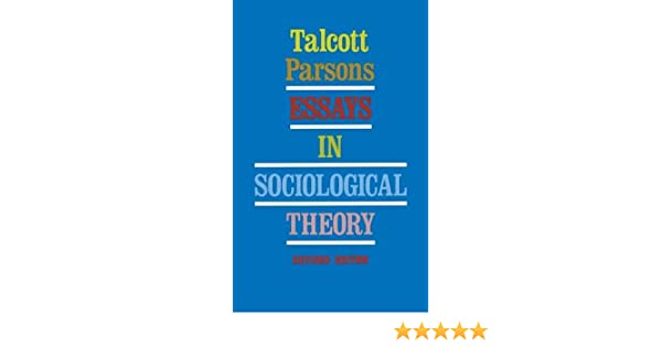 parsons t. essays in sociological theory