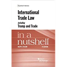 International Trade Law Including Trump and Trade in a Nutshell