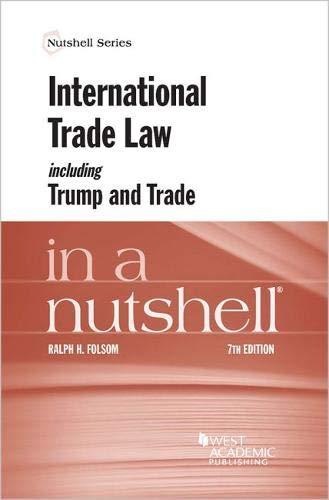- International Trade Law Including Trump and Trade in a Nutshell (Nutshells)