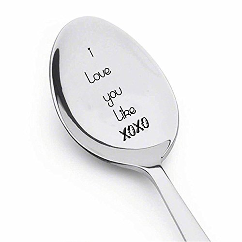 I Love You Like xoxo - Engraved Spoon for Coffee or Tea Spoon - Engraved teaspoon for your True Love -Proposal Gift - Gift for Him -Gift for Her - Gift for Friends - Spoon Gift -Christmas Baskets
