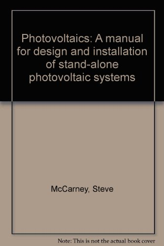 Photovoltaics: A manual for design and installation of stand-alone photovoltaic systems