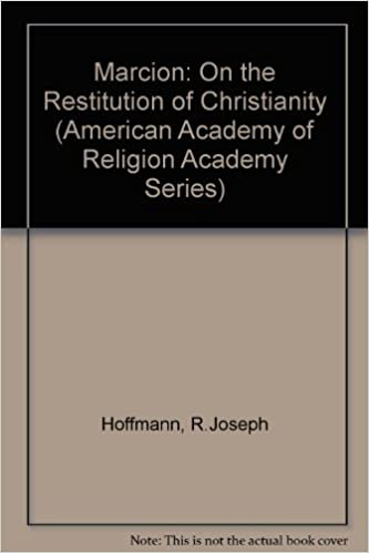 Marcion On The Restitution Of Christianity An Essay On The  Marcion On The Restitution Of Christianity An Essay On The Development Of  Radical Paulist Theology In The Second Century American Academy Of  Religion