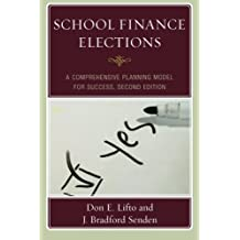 School Finance Elections: A Comprehensive Planning Model for Success