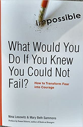 What Would You Do If You Knew You Could Not Fail Nina Lesowitz Mary Beth Sammons 9781606712634 Amazon Com Books