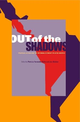 Out of the Shadows: Political Action and the Informal Economy in Latin America
