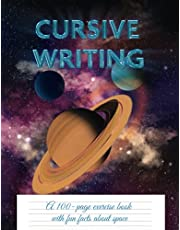 Cursive Writing: Handwriting Exercise Book With Fun Facts About Space