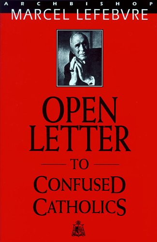 Open Letter to Confused Catholics ()