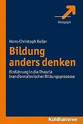Bildung Anders Denken: Einfuhrung in Die Theorie Transformatorischer Bildungsprozesse