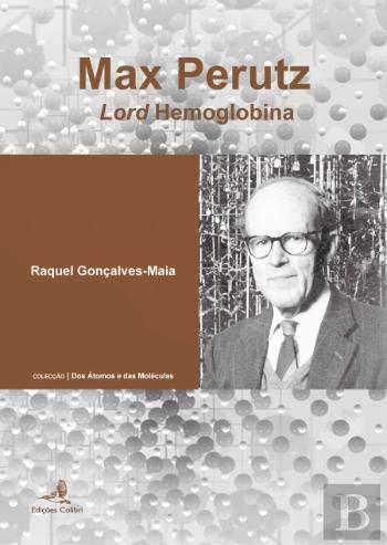 Max Perutz Lord Hemoglobina: Amazon.es: Raquel Gonçalves-Maia ...