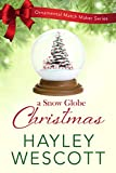 A Snow Globe Christmas (Ornamental Match Maker Book 5)
