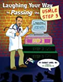 Laughing Your Way to Passing the USMLE Step 3, Sarwat Amer, 0970028784