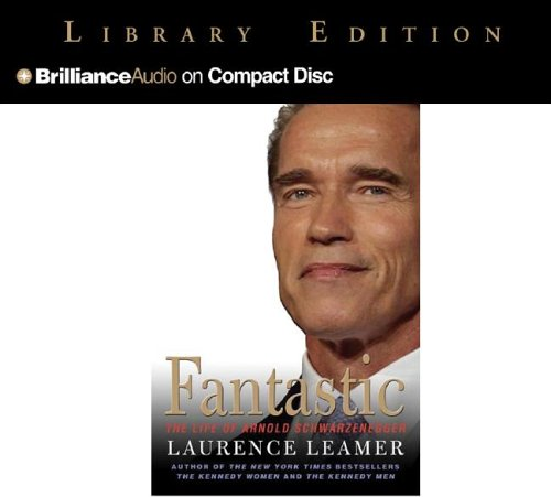 Fantastic: The Life of Arnold Schwarzenegger by Brilliance Audio