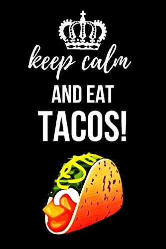 Keep Calm And Eat Tacos!: Cute Journal / Notebook / Notepad, Funny Gifts For Taco Lovers by Pink Panda Press
