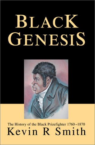 Search : Black Genesis: The History of the Black Prizefighter 1760-1870