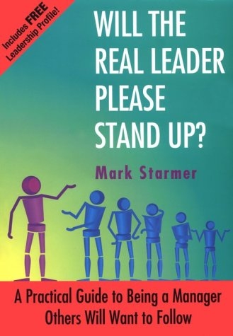 Download Will the Real Leader Please Stand Up?: A Practical Guide to Being a Manager Others Will Want to Follow ebook