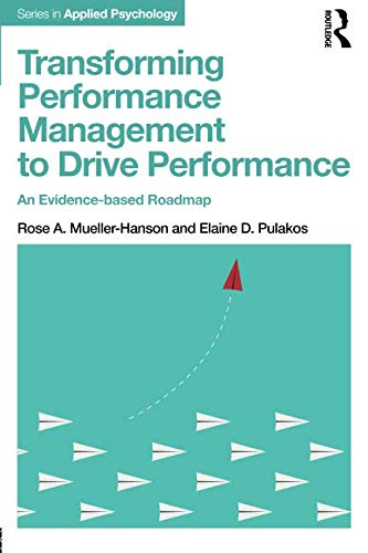 Transforming Performance Management to Drive Performance (Applied Psychology Series)