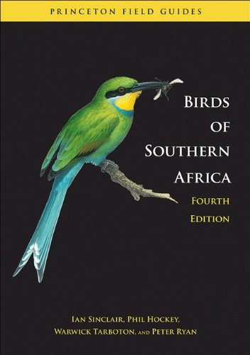 Birds of Southern Africa: Fourth Edition (Princeton Field Guides) (Birds Of Africa South Of The Sahara)