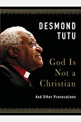 God Is Not a Christian: And Other Provocations Kindle Edition