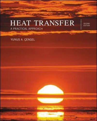 Heat Transfer: A Practical Approach ()