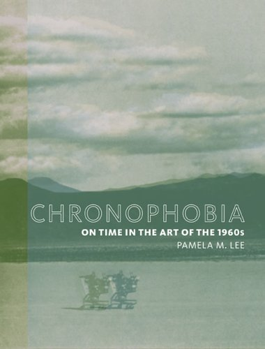 Chronophobia: On Time in the Art of the 1960s (The MIT Press) pdf