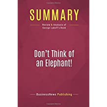 Summary: Don't Think of an Elephant!: Review and Analysis of George Lakoff's Book