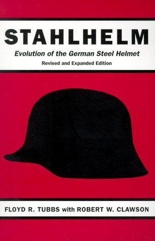 Read Online Stahlhelm: Evolution of the German Steel Helmet, Revised and Expanded pdf epub