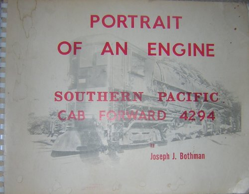 Portrait of an Engine: Southern Pacific Cab Forward #4294