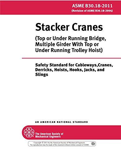 ASME B30.18-2011: Stacker Cranes (Top or Under Running Bridge, Multiple Girder with Top or Under Running Trolley Hoist)