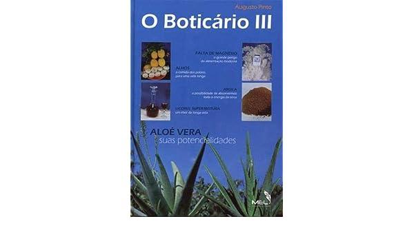 O Boticário III Aloé Vera - Suas Potencialidades (Portuguese Edition): Augusto Pinto: 9789728842611: Amazon.com: Books