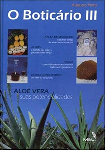 O Boticário III Aloé Vera - Suas Potencialidades (Portuguese Edition) Paperback – 2006