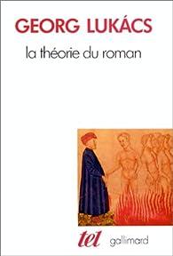 La théorie du roman par Georg Lukàcs