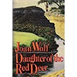 Daughter of the Red Deer, Joan Wolf, 0525933794