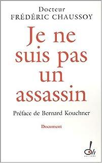 Je ne suis pas un assassin, Chaussoy, Frédéric