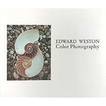 Edward Weston: Color Photography