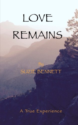 Love Remains: A True Experience PDF