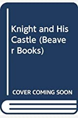 Knight and His Castle (Beaver Books) Paperback