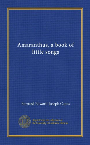 Amaranthus, a book of little songs
