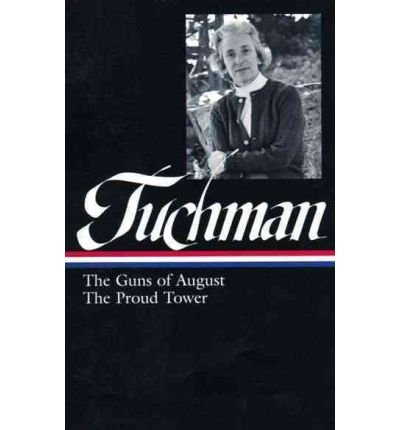 Barbara Tuchman: The Guns of August & the Proud Tower (Library of America) (Hardback) - Common