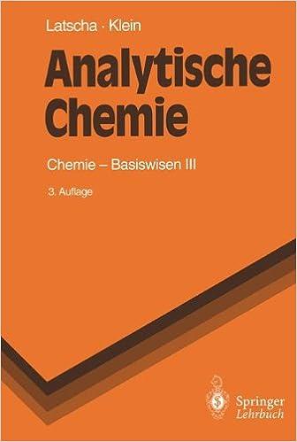 Analytische Chemie: Chemie - Basiswissen III (Springer-Lehrbuch)