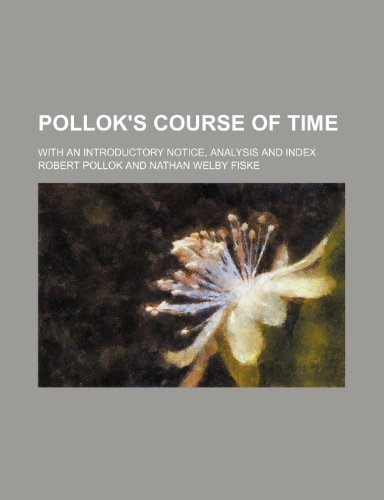Pollok's Course of time; with an introductory notice, analysis and index