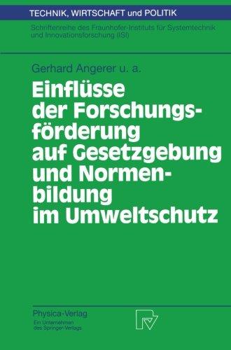 Einflüsse der Forschungsförderung auf Gesetzgebung und Normenbildung im Umweltschutz (Technik, Wirtschaft und Politik) (German Edition)