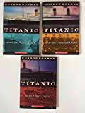 Titanic Trilogy By Gordon Korman: Titanic #1: Unsinkable; Titanic #2: Collision Course; Titanic #3: S.O.S. (Titanic, Books One - Three)